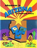 Adventures in Arizona: An Illustrated History