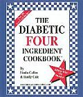 The Diabetic Four Ingredient Cookbook (Large Print)