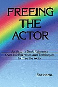 Freeing the Actor: An Actor's Desk Reference