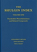 The Shulgin Index Vol. I: Psychedelic Phenethylamines and Related Compounds