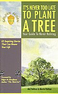 Its Never Too Late to Plant a Tree Your Guide to Never Retiring