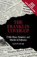 Franklin Cover Up Child Abuse Satanism & Murder in Nebraska