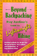 Beyond Backpacking Ray Jardines Guide To Lightweight Hiking