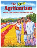 The New Agritourism: Hosting Community & Tourists on Your Farm