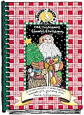 Old Fashioned Country Christmas A Holiday Keepsake of Recipes Traditions Homemade Gifts Decorating Ideas & Favorite Childhood Memories