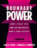 Boundary Power: How I Treat You, How I Let You Treat Me, How I Treat Myself Cover