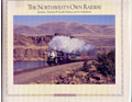 Northwests Own Railway Spokane Portland & Seattle Railway & Its Subsidiaries Volume One The Main Line