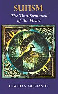 Sufism : Transformation of the Heart (95 Edition)