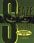 Sleaze Creatures: An Illustrated Guide to Obscure Hollywood