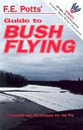 Guide to Bush Flying Concepts & Techniques for the Pro