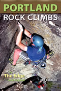 Portland Rock Climbs: To the Edge and Beyond (4th Edition)