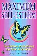 Maximum Self-esteem : the Handbook for Reclaiming Your Sense of Self-worth (93 Edition) Cover