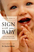 Sign With Your Baby How To Communicate With Infants Before They Can Speak