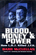 Blood, Money & Power: How L.B.J. Killed J.F.K. by Barr McClellan