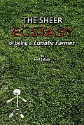 Sheer Ecstasy of Being a Lunatic Farmer (10 Edition)