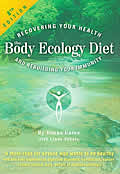 Body Ecology Diet 7th & 8th Edition Recovering Your Health & Rebuilding Your Community