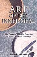 Art Of The Inner Meal The Power Of Mindf