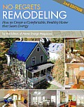 No Regrets Remodeling 2nd Editon Creating a Comfortable Healthy Home That Saves Energy