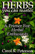 Herbs You Can Master A Primer For Herb