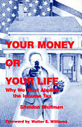 Your Money Or Your Life Why We Must Abol