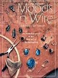 Moods in Wire: An Extended Guide to the Fine Art of Wirewrapping (Jewelry Crafts)