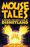 Mouse Tales A Behind The Ears Look at Disneyland
