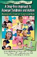 Drug Free Approach to Asperger Syndrome & Autism Homeopathic Care for Exceptional Kids