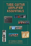 Tube Guitar Amplifier Essentials