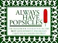 Always Have Popsicles The Handbook to Help You Be the Best Grandparent & Really Enjoy Your Grandchildren