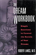 Dream Workbook: Simple Exercises to Unravel the Secrets to Your Dreams