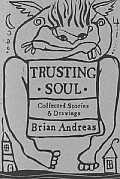 Trusting Soul Collected Stories & Drawings