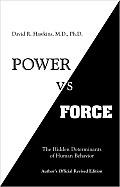Power Versus Force The Hidden Determin