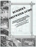 Builders Greywater Guide Installation Of Greywater Systems in New Construction & Remodeling