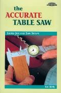 The Accurate Table Saw: Simple Jigs and Safe Setups (Cambium Handbook) Cover