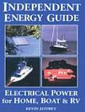 Independent Energy Guide Electrical Power for Home Boat & RV
