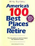 America's 100 Best Places to Retire, Third Edition (America's 100 Best Places to Retire)