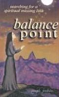 Balance Point: Searching for a Spiritual Missing Link