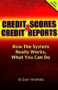 Credit Scores & Credit Reports How the System Really Works What You Can Do
