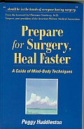 Prepare for Surgery Heal Faster A Guide of Mind Body Techniques