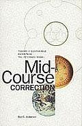 Mid Course Correction