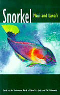 Snorkel Maui and Lana'i: Guide to the Underwater World of Hawaii
