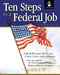 Ten Steps to a Federal Job: Navigating the Federal Job System