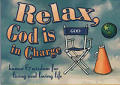 Relax God Is In Charge Humor & Wisdom