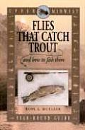 Upper Midwest Flies That Catch Trout & How to Fish Them Year Round Guide