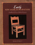 Early New Mexican Furniture A Handbook Of