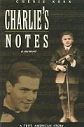 Charlies Notes A Memoir