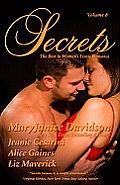 Secrets Volume 8 the Best in Womens Sensual Fiction