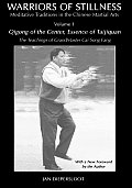Warriors of Stillness Volume 1 Meditative Traditions in the Chinese Martial Arts