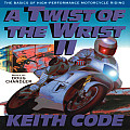 Twist of the Wrist Volume 2 The Basics of High Performance Motorcycle Riding