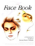 Face Book The Consumers Guide To Facial Plasti
